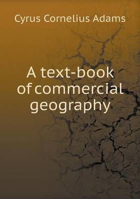 A Text-Book of Commercial Geography (Paperback)