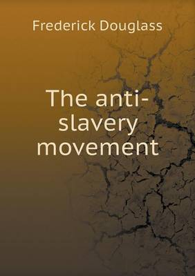 The Anti-Slavery Movement (Paperback)