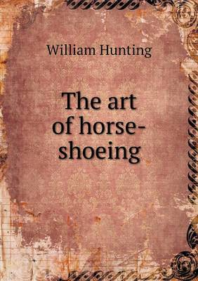 The Art of Horse-Shoeing (Paperback)