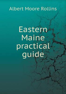 Eastern Maine Practical Guide (Paperback)