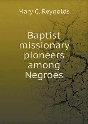 Baptist Missionary Pioneers Among Negroes (Paperback)