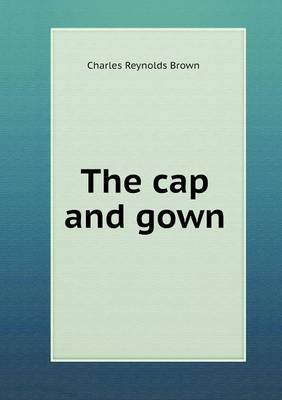 The Cap and Gown (Paperback)