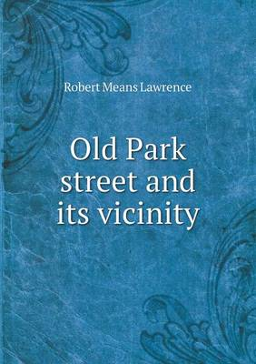 Old Park Street and Its Vicinity (Paperback)