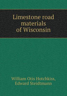 Limestone Road Materials of Wisconsin (Paperback)