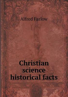 Christian Science Historical Facts (Paperback)
