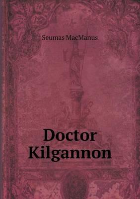 Doctor Kilgannon (Paperback)