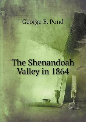 The Shenandoah Valley in 1864 (Paperback)