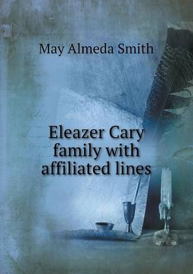 Eleazer Cary Family with Affiliated Lines (Paperback)
