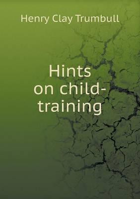 Hints on Child-Training (Paperback)