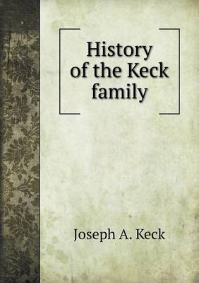 History of the Keck Family (Paperback)