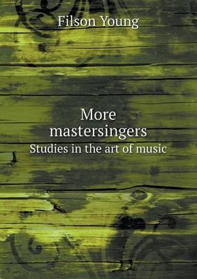 More Mastersingers Studies in the Art of Music (Paperback)