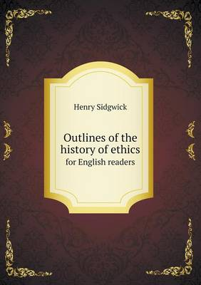 Outlines of the History of Ethics for English Readers (Paperback)