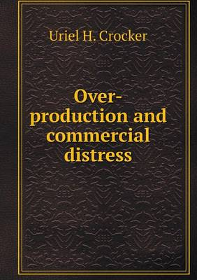 Over-Production and Commercial Distress (Paperback)