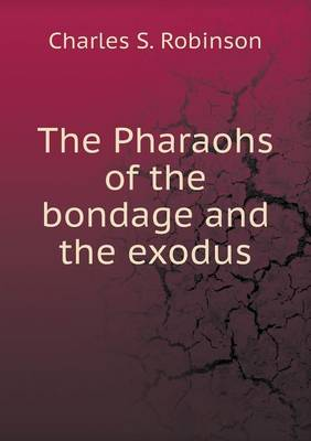 The Pharaohs of the Bondage and the Exodus (Paperback)