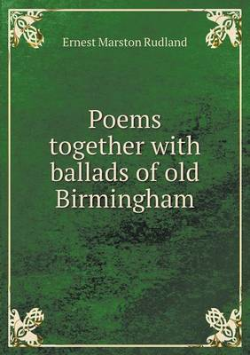 Poems Together with Ballads of Old Birmingham (Paperback)