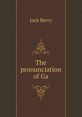 The Pronunciation of Ga (Paperback)