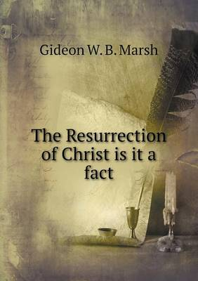 The Resurrection of Christ Is It a Fact (Paperback)