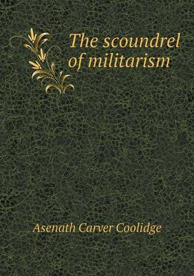 The Scoundrel of Militarism (Paperback)