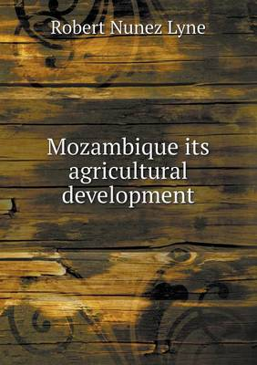 Mozambique Its Agricultural Development (Paperback)