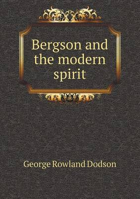 Bergson and the Modern Spirit (Paperback)