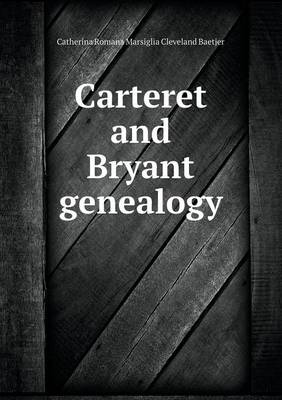 Carteret and Bryant Genealogy (Paperback)