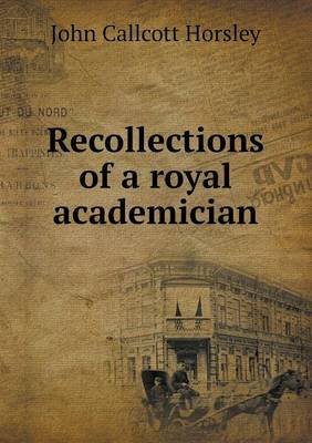 Recollections of a Royal Academician (Paperback)