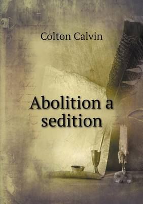 Abolition a Sedition (Paperback)