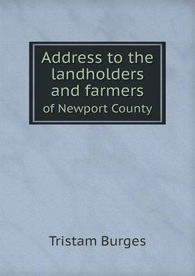 Address to the Landholders and Farmers of Newport County (Paperback)