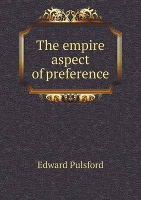 The Empire Aspect of Preference (Paperback)