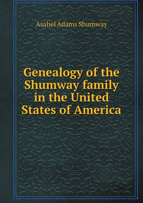 Genealogy of the Shumway Family in the United States of America (Paperback)