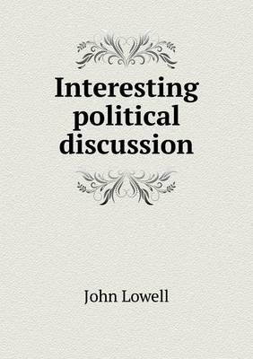 Interesting Political Discussion (Paperback)