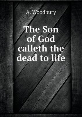 The Son of God Calleth the Dead to Life (Paperback)