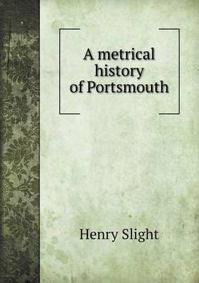 A Metrical History of Portsmouth (Paperback)