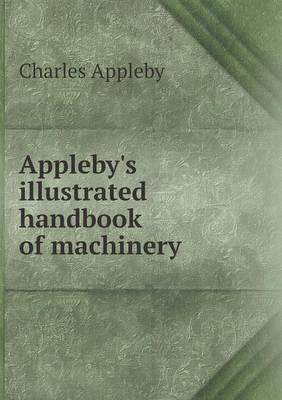 Appleby's Illustrated Handbook of Machinery (Paperback)