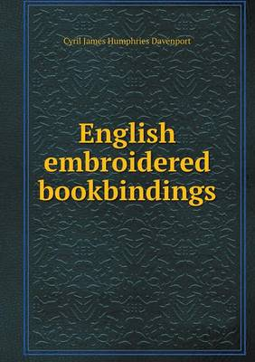 English Embroidered Bookbindings (Paperback)