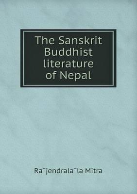 The Sanskrit Buddhist Literature of Nepal (Paperback)
