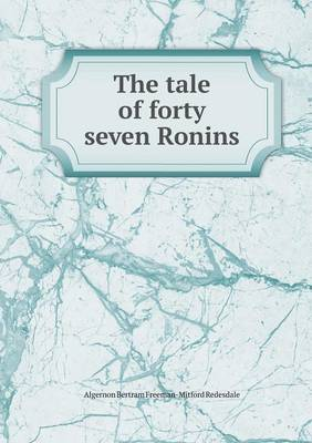 The Tale of Forty Seven Ronins (Paperback)