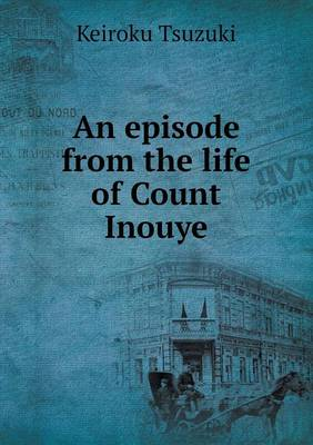 An Episode from the Life of Count Inouye (Paperback)