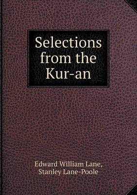 Selections from the Kur-An (Paperback)