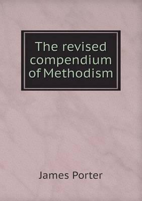 The Revised Compendium of Methodism (Paperback)