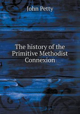 The History of the Primitive Methodist Connexion (Paperback)