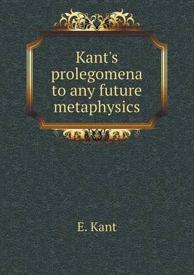 Kant's Prolegomena to Any Future Metaphysics (Paperback)