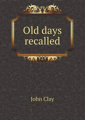 Old Days Recalled (Paperback)