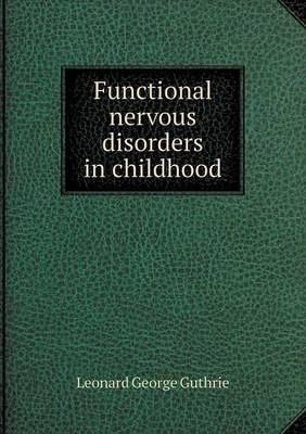 Functional Nervous Disorders in Childhood (Paperback)