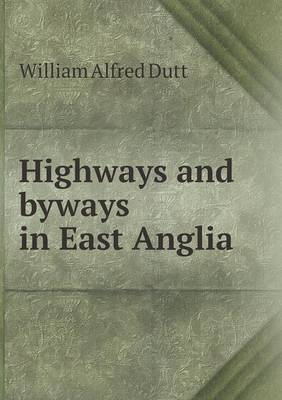 Highways and Byways in East Anglia (Paperback)