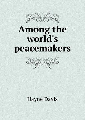 Among the World's Peacemakers (Paperback)