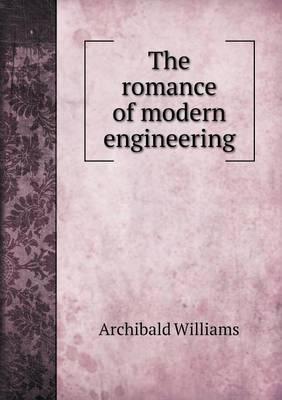 The Romance of Modern Engineering (Paperback)