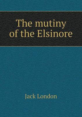 The Mutiny of the Elsinore (Paperback)