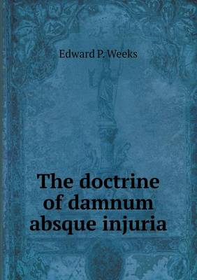 The Doctrine of Damnum Absque Injuria (Paperback)