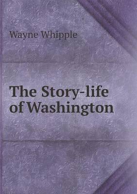 The Story-Life of Washington (Paperback)